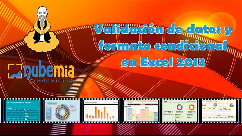 Píldora validación de datos y formato condicional en Excel 2013